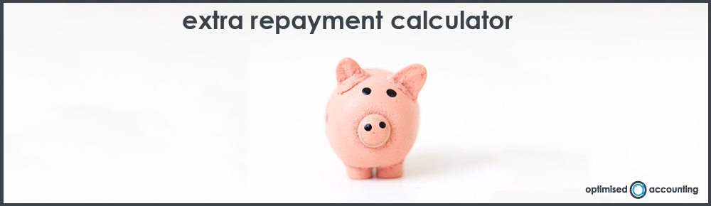 extra repayment calculator border optimised accounting