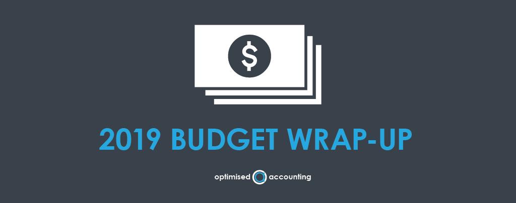 2019 budget wrap up